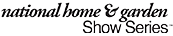 National Home & Garden Show Series