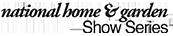 National Home & Garden Show Series